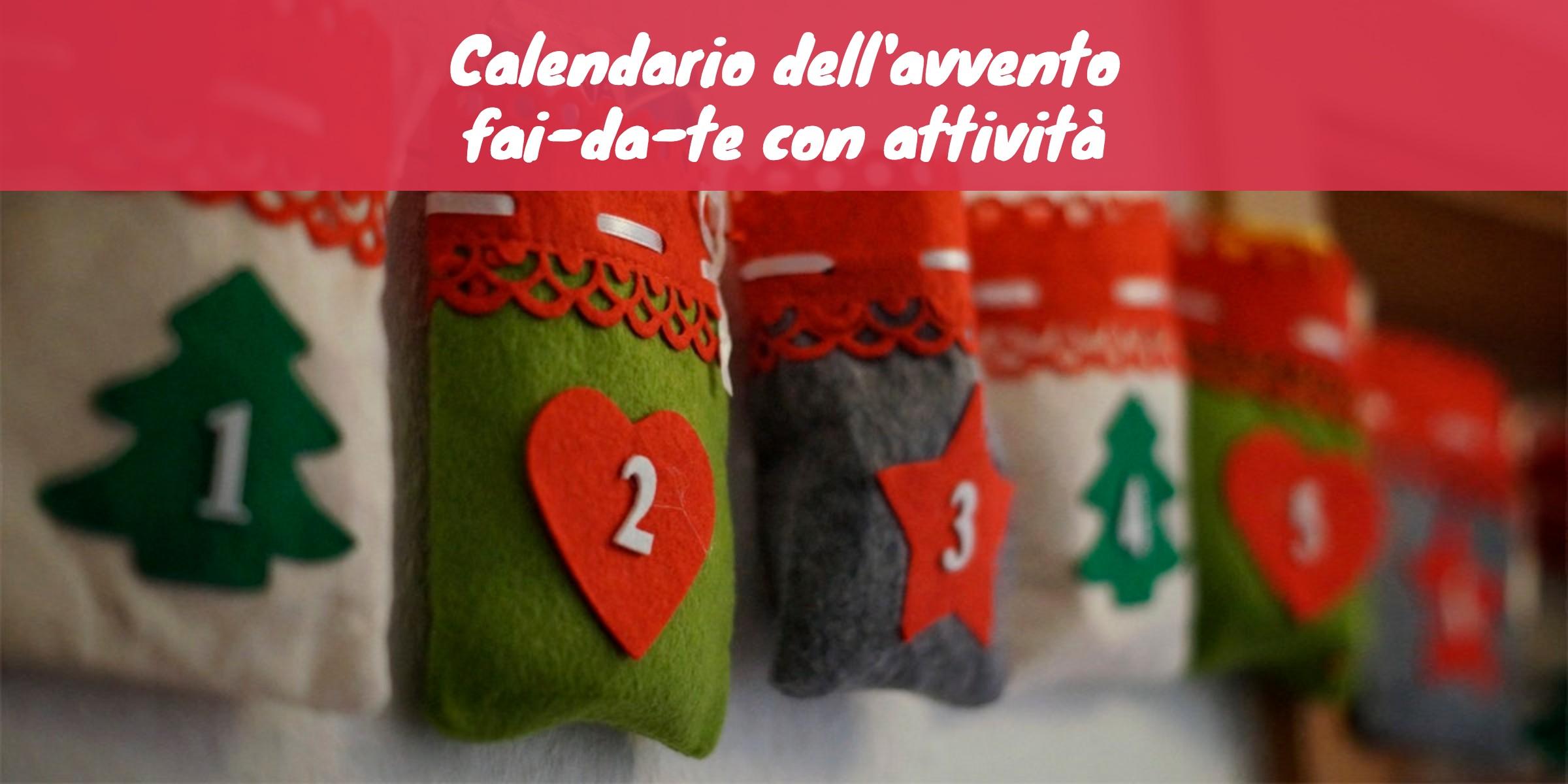 Calendario Di Avvento Per Bambini.Calendario Dell Avvento Fai Da Te Con Attivita