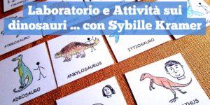 Laboratorio e attività sui dinosauri con Sybille Kramer